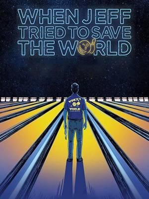 وقتی جف سعی کرد دنیا را نجات دهد
