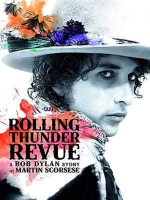 جنگ رولینگ تندر: یک داستان باب دیلنی از مارتین اسکورسیزی