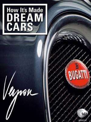 چگونه ماشین های رویایی ساخته شده اند: بوگاتی ویرون