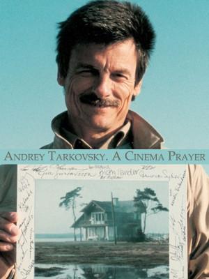 آندری تارکوفسکی. یک نیایش سینمایی