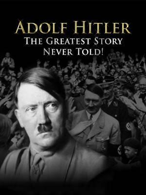 آدولف هیتلر : بزرگترین قصه ناگفته